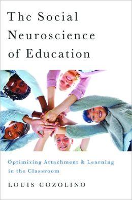 The Social Neuroscience of Education