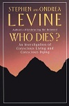 Stephen Levine and Ondrea Levine, Who Dies Book