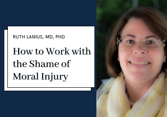 Treating Trauma: How to Work with the Shame of Moral Injury