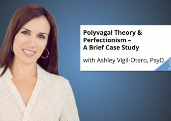 Polyvagal Theory & Perfectionism – A Brief Case Study